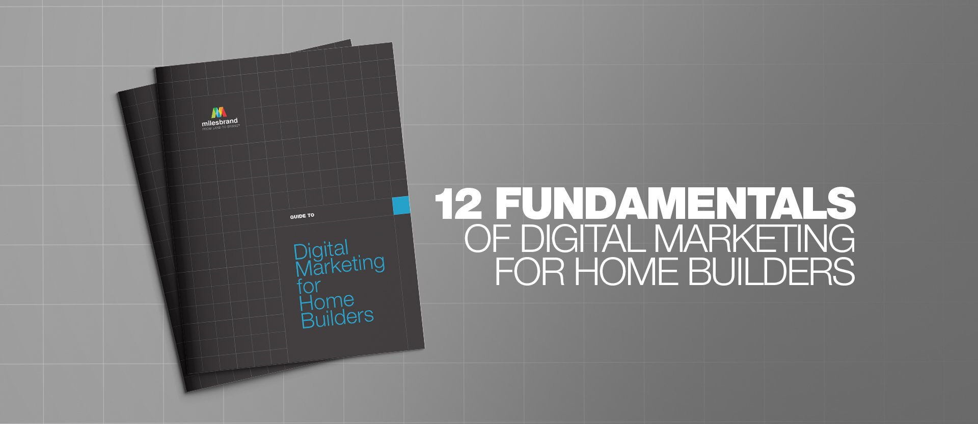 12 Fundamentals of Home Builder Digital Marketing