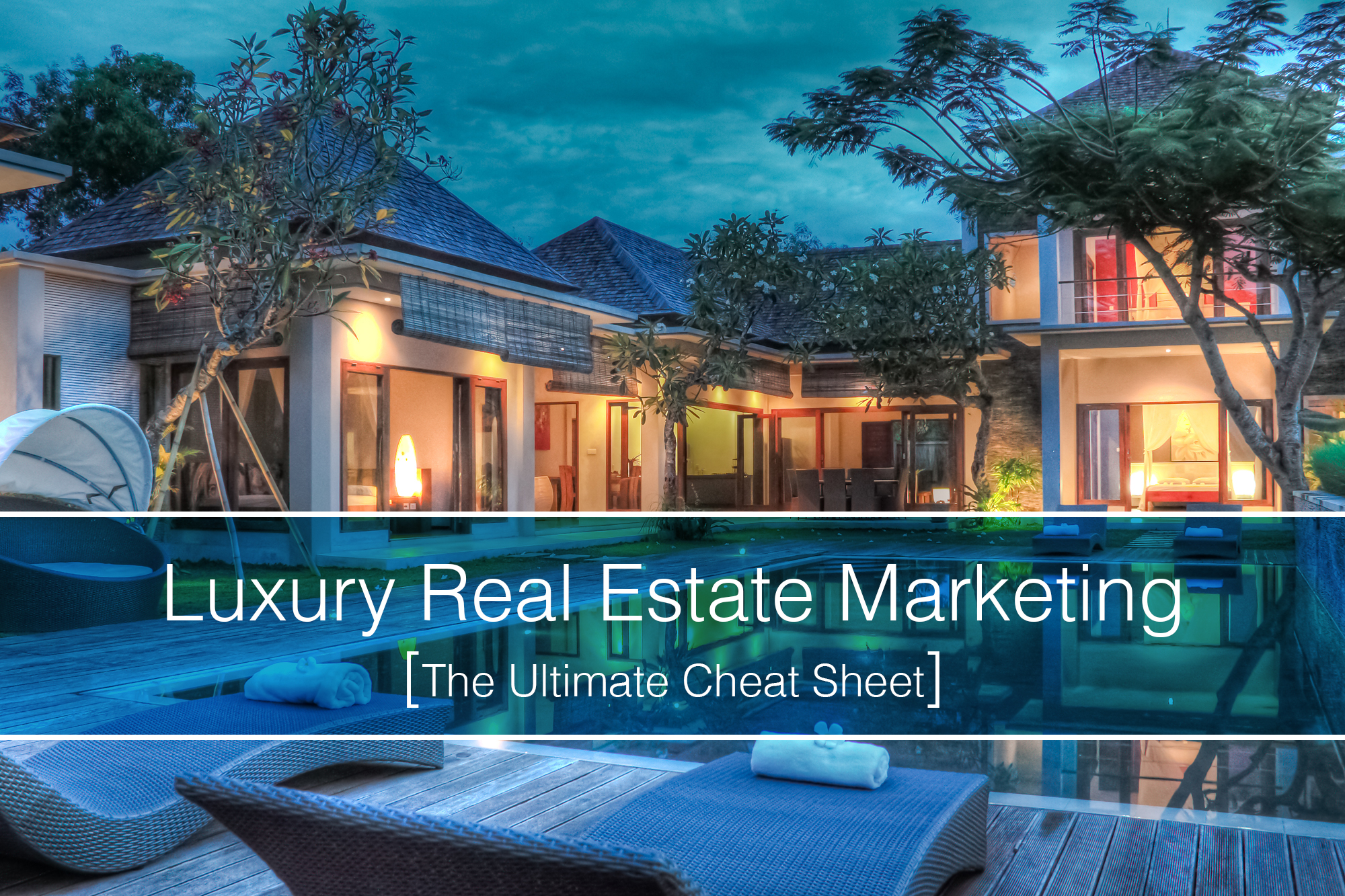 The Ultimate Cheat Sheet for Luxury Real Estate Marketing